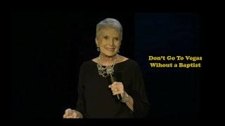 Download Jeanne Robertson ″Don't go to Vegas without a Baptist″ Video
