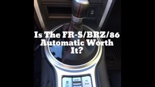Download Is The Scion FR-S/Subaru BRZ/Toyota 86 Automatic Worth It? Video