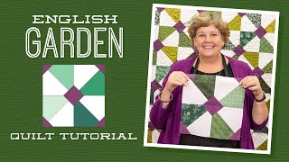 Download Make an ″English Garden″ Quilt with Jenny Doan of Missouri Star (Video Tutorial) Video