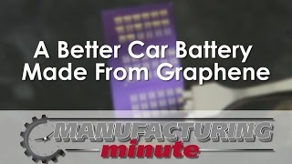 Download Manufacturing Minute: Graphene Car Batteries Video