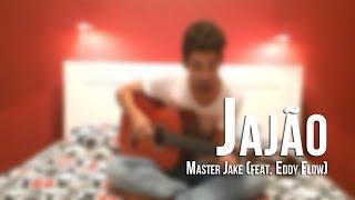 Download Jajão - Master Jake (feat. Eddy Flow) - (Cover Improvável #4) Video