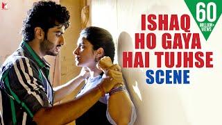 Download Scene: Ishaqzaade   Ishaq Ho Gaya Hai Tujhse   Arjun Kapoor   Parineeti Chopra Video