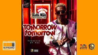 Download Shatta Wale - Tomorrow Tomorrow (Audio Slide) Video
