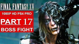 Download FINAL FANTASY 15 Gameplay Walkthrough Part 17 [1080p HD PS4 PRO] FINAL FANTASY XV - No Commentary Video