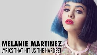 Download Melanie Martinez Lyrics That Hit Us The Hardest Video