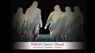 Download SELAM OLSUN (Turan) -Grup ORHUN Video