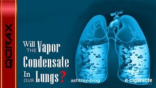 Download E-Cigarette - Won't the Vapor Condensate in My Lungs? Video