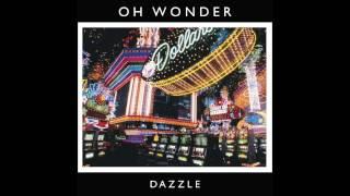 Download Oh Wonder - Dazzle Video
