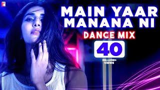 Download Main Yaar Manana Ni Song - Dance Mix | Vaani Kapoor | Yashita Sharma Video