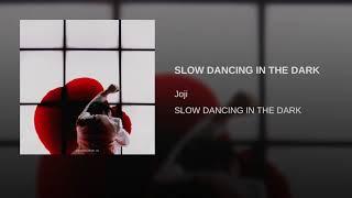 Download SLOW DANCING IN THE DARK Video