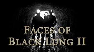 Download Faces of Black Lung II Video