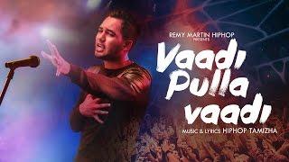 Download Hiphop Tamizha - Vaadi Pulla Vaadi Video