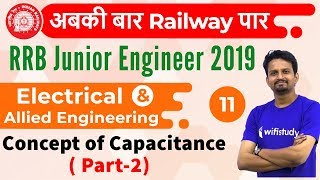 Download 10:30 AM - RRB JE 2019   Electrical Engg by Ashish Sir   Concept of Capacitance (Part-2) Video