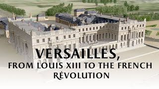 Download Versailles, from Louis XIII to the French Revolution Video