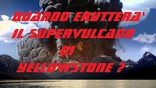 Download QUANDO ERUTTERA' IL SUPERVULCANO DI YELLOWSTONE ? - COULD YELLOWSTONE PARK'S VOLCANO ERUPT SOON? Video