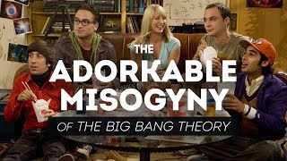 Download The Adorkable Misogyny of The Big Bang Theory Video