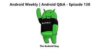 Download Android Weekly & Q&A Ep 139 - Galaxy S8 More Details, iPhone X Render Images Video
