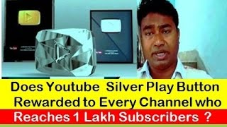 Download Do Every YouTube Channel with 1 Lakhs Subscribers get Silver Play Button ? Procedure to Claim !! Video