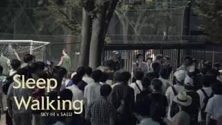 Download SKY-HI × SALU / Sleep Walking Video