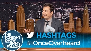 Download Hashtags: #IOnceOverheard Video