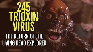 Download 245 TRIOXIN VIRUS (1985) The RETURN of the LIVING DEAD Explored) Video