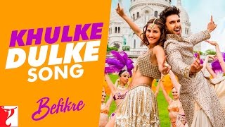 Download Khulke Dulke Song | Befikre | Ranveer Singh | Vaani Kapoor | Gippy Grewal | Harshdeep Kaur Video