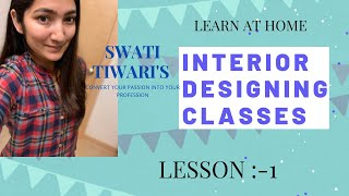 Download swati tiwari's interior designing classes: lesson 1 Video