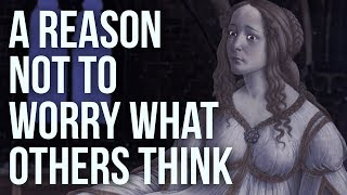 Download A Reason Not to Worry What Others Think Video
