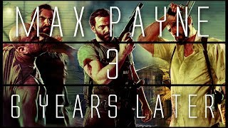 Download Max Payne 3... 6 Years Later Video