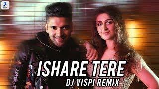 Download Ishare Tere (Remix) - DJ Vispi | Guru Randhawa | Dhvani Bhanushali Video