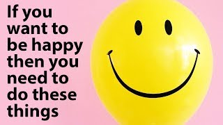 Download How To Be Happy - The Top 10 Habits of Happy People Video