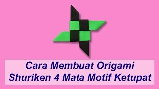 Download Cara Membuat Origami Shuriken 4 Mata Motif Ketupat Video