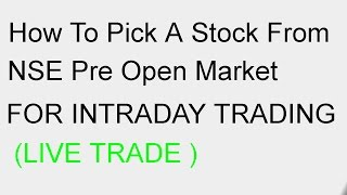 Download How To Pick A Stock From NSE Pre Open Market For Intraday Trading - NSE Tricks Video