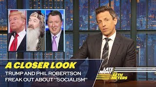 Download Trump and Phil Robertson Freak Out About ″Socialism″: A Closer Look Video