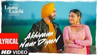 Download Akhiyaan Naar Diyaan: Laung Laachi (Lyrical Song) Ammy VIrk, Mannat Noor   Neeru Bajwa Video