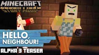Download HELLO NEIGHBOR Alpha 3 Teaser Minecraft Story Mode ! Video