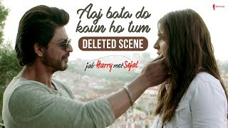 Download Aaj Bata Do Kaun Ho Tum | Jab Harry Met Sejal | Deleted scene Video