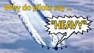 Download WHY do pilots say HEAVY? Wake Turbulence EXPLAINED BY CAPTAIN JOE Video