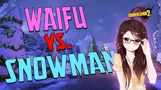 Download Borderlands 2 - WAIFU IS THE FUNNIEST FU THERE IS - TRIPLE LEGENDARY!! Video