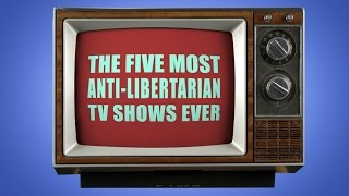Download The 5 Most Anti-Libertarian TV Shows Ever! Video