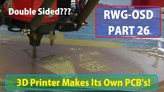 Download RWG-OSD # 26: Milling PCB's - 3D Printer Makes Its Own PCB's! Double Sided!!! Video