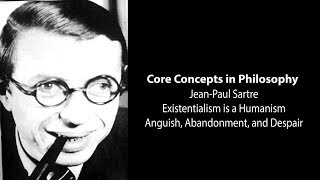 Download J-P Sartre, Existentialism Is Humanism | Anguish, Abandonment and Despair | Philosophy Core Concepts Video