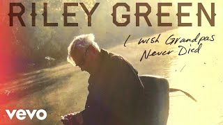 Download Riley Green - I Wish Grandpas Never Died (Audio) Video