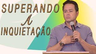 Download Superando a inquietação - Márcio Mendes (23/03/17) Video