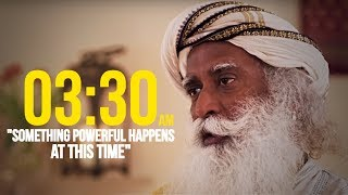 Download ″Something Very Important Happens at 03:30 am″ | SADHGURU shares YOGIC SECRETS Video