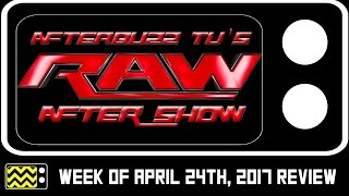 Download WWE's Monday Night RAW for April 24th, 2017 Review & After Show | AfterBuzz TV Video