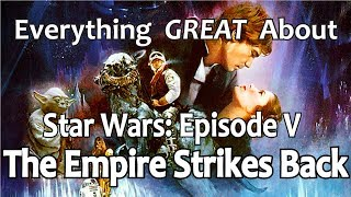 Download Everything GREAT About Star Wars: Episode V - The Empire Strikes Back! Video