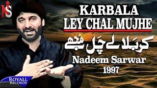 Download Nadeem Sarwar - Karbala Ley Chal Mujhe 1997 Video