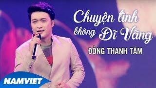 Download Chuyện Tình Không Dĩ Vãng - Đồng Thanh Tâm (MV OFFICIAL) Video