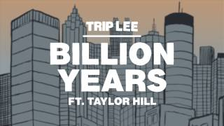Download Trip Lee - Billion Years ft. Taylor Hill Video